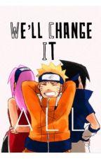 We'll Change It All by Luna_Yozora