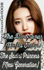 The Dangerous Mafia Twins: The Sadist Princess (New Generation) (Slow Update) by PreciousGirl008