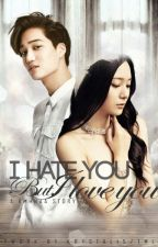 I Hate You but I Love You (VERY SLOW UPDATE) by kmhnaa_