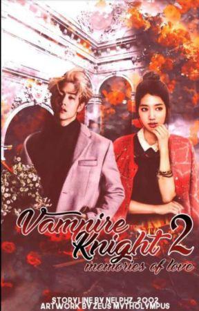VAMPIRE'S KNIGHT 2: MEMORIES OF LOVE(ON-GOING) by Nelphz_2002