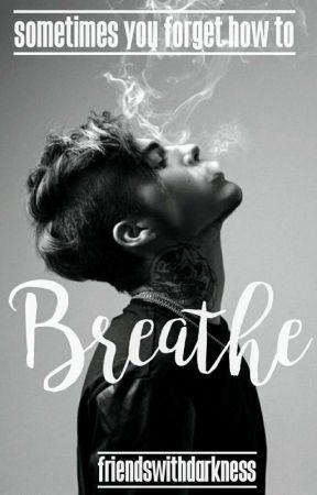 breathe by FriendsWithDarkness