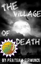 The Village of Death ( Came Third In The Hot Dog Awards ) by MisterIntelligent_27