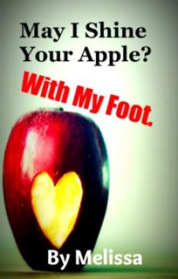 May I Shine Your Apple? With My Foot. (TeacherxStudent) -completed-