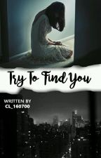 Try To Find You by cl_160700