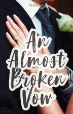 An Almost Broken Vow by xreekkax