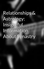 Relationships & Astrology: Insightful Information About Synastry by ralphietherapy1983