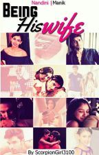 MaNan ~ Being His Wife. (√) by ManikxNandini
