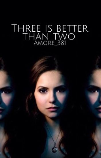 The Vampire Diaries: Three is better than Two