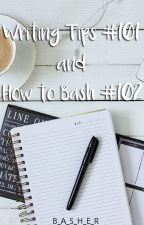 Writing Tips #101 and How to Bash #102 by B_A_S_H_E_R