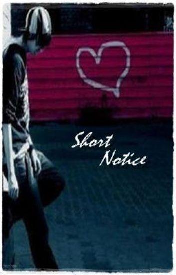 Short Notice (One Shot Short Story)