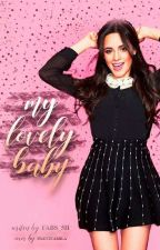 My lovely Baby - Camren #wattys2017 by Fabs_5H