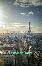 Look me in London, Come in Paris by MariaEsaura