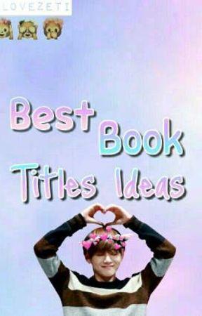 Best Book Titles Ideas || A  by xolovezeti
