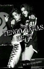 Tengo Ganas De Ti  by juste_ravenclaw