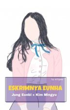 ESKRIMNYA EUNHA[Mingyu-Eunha] ongoing. by achiyaaa