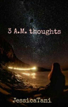 3 A.M. Thoughts by JessicaTani