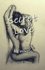 Secret Love [GxG] by minexk