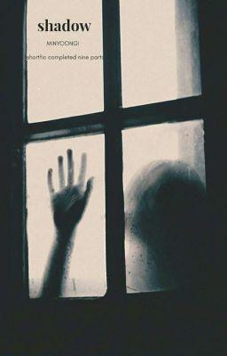 Đọc truyện Yoongi | Shadow