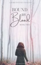 Bound By Blood (Muggle Meets Magic #2) by PSMalcolm