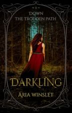 Darkling: A Hansel and Gretel Retelling by AriaWinslet
