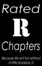 Rated R Chapters by Kiki_KillSwitch