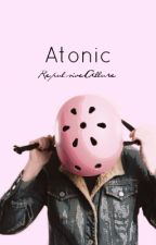Atonic by RepulsiveAllure
