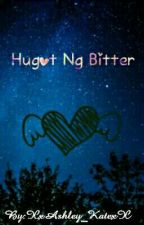 Hugot Ng Bitter (Book 1) (Completed) by XxAshley_KatexX