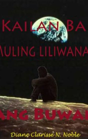 Kailan ba Muling Liliwanag ang Buwan?