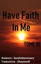 Have Faith In Me (mxm) - TRADUCTION by SheyennR