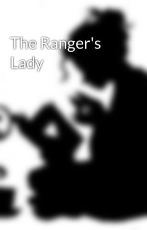 The Ranger's Lady by EmeraldAshes