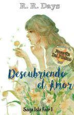 Isla Fair - Descubriendo el Amor ©  #wattys2018 [A SER RETIRADA EN DICIEMBRE] by RRDays