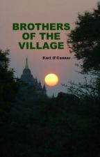BROTHERS OF THE VILLAGE by KarlOConnor