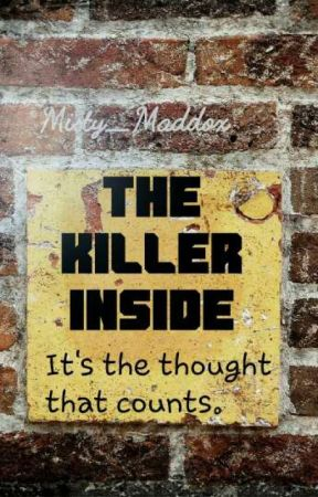 The Killer Inside by Misty_Maddox