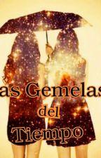 Las Gemelas  del Tiempo . by 15barrera