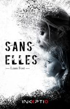 SANS ELLES by LiamFost