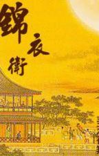 Cẩm y vệ -- Phi Thiên Dạ Tường by onorine