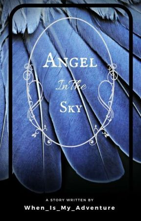 An Angel In The Sky by When_Is_My_Adventure