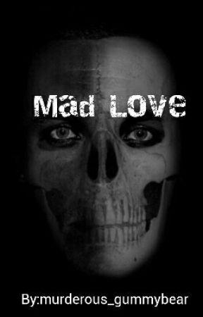 Mad love by murderous_gummybear