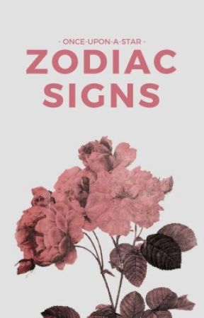 Zodiac Signs Part 1 [COMPLETED] by once-upon-a-star