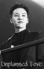 Unplanned Love(Gdragon) by Yumivchan