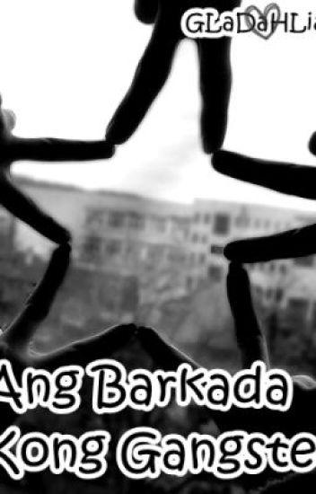 Ang Barkada Kong Gangster