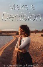Make a Decision by karma_x3