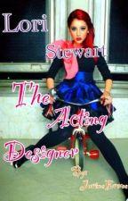 Lori Stewart: The Acting Designer by JurineErwee