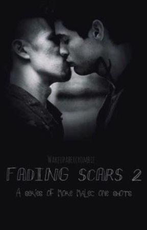 Fading Scars 2: A Series of Malec One Shots by Kersten_Noelle