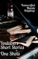 Short Stories: YouTubers, One Shots, Shippings, and More!  by missmatched123