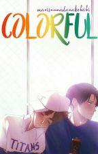 Colorful |RiRen by mavisnunadanakebabi