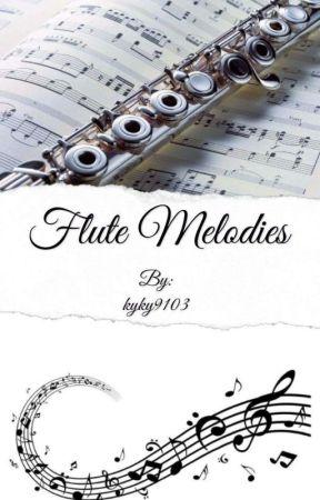 Flute Melodies Say You Wont Let Go Wattpad