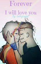 Forever, I Will Love You [Linx Y Dany] by kathykawaii