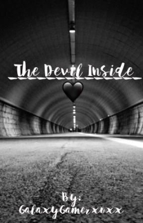 The Devil inside by GalaxyGamerxoxx