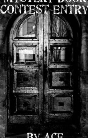Mystery Door Contest Entry by ace0711